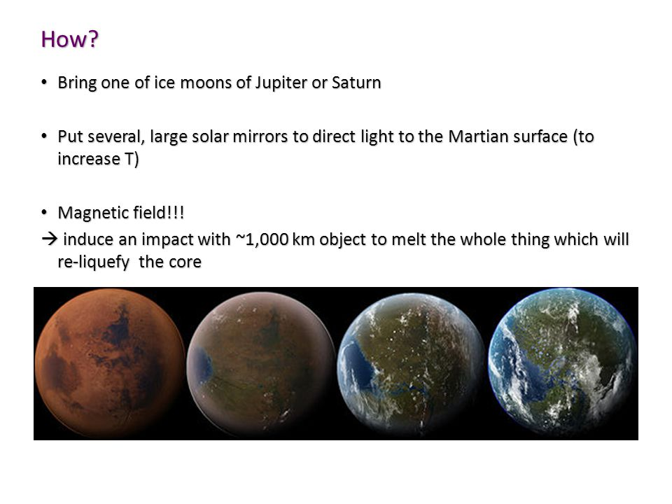 How? Bring one of ice moons of Jupiter or Saturn Bring one of ice moons of Jupiter or Saturn Put several, large solar mirrors to direct light to the M