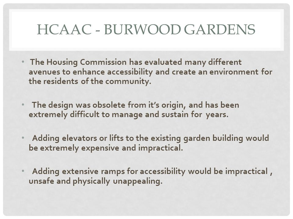 HCAAC- BURWOOD GARDENS The Housing Commission has evaluated many different avenues to enhance accessibility and create an environment for the residents of the community.