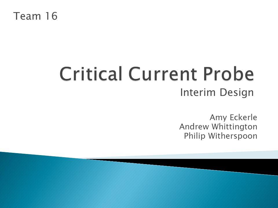 Interim Design Amy Eckerle Andrew Whittington Philip Witherspoon Team 16
