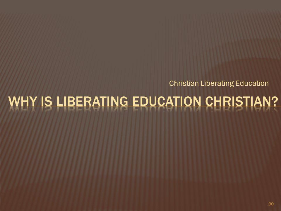 Christian Liberating Education 30