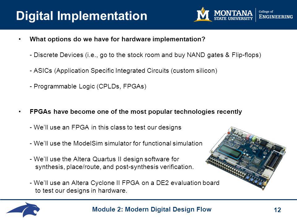 Module 2: Modern Digital Design Flow 12 Digital Implementation What options do we have for hardware implementation.