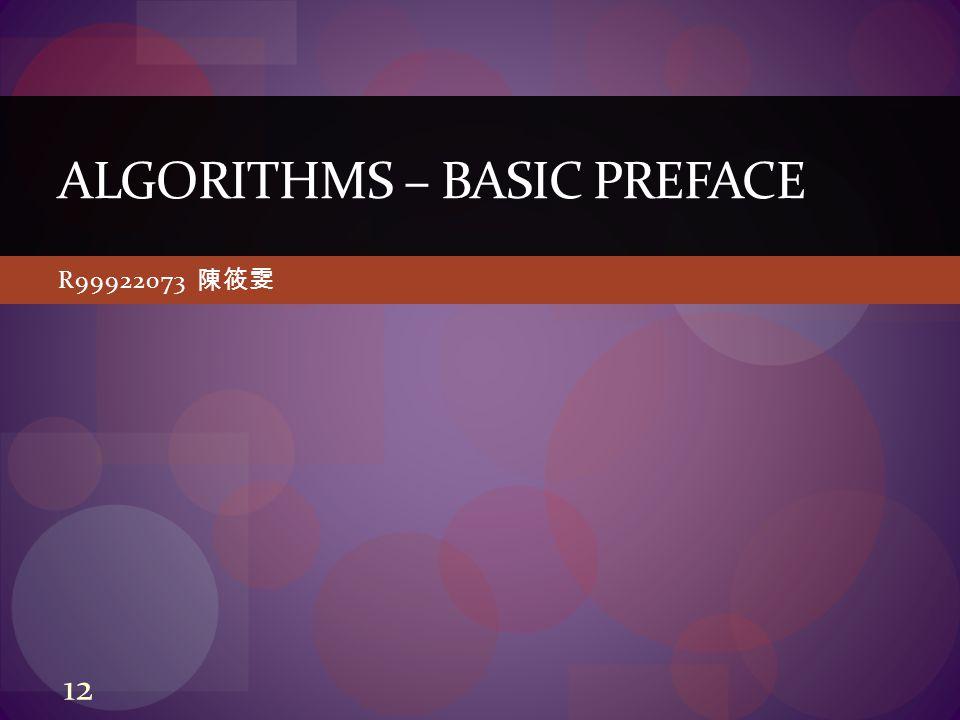 R99922073 陳筱雯 ALGORITHMS – BASIC PREFACE 12