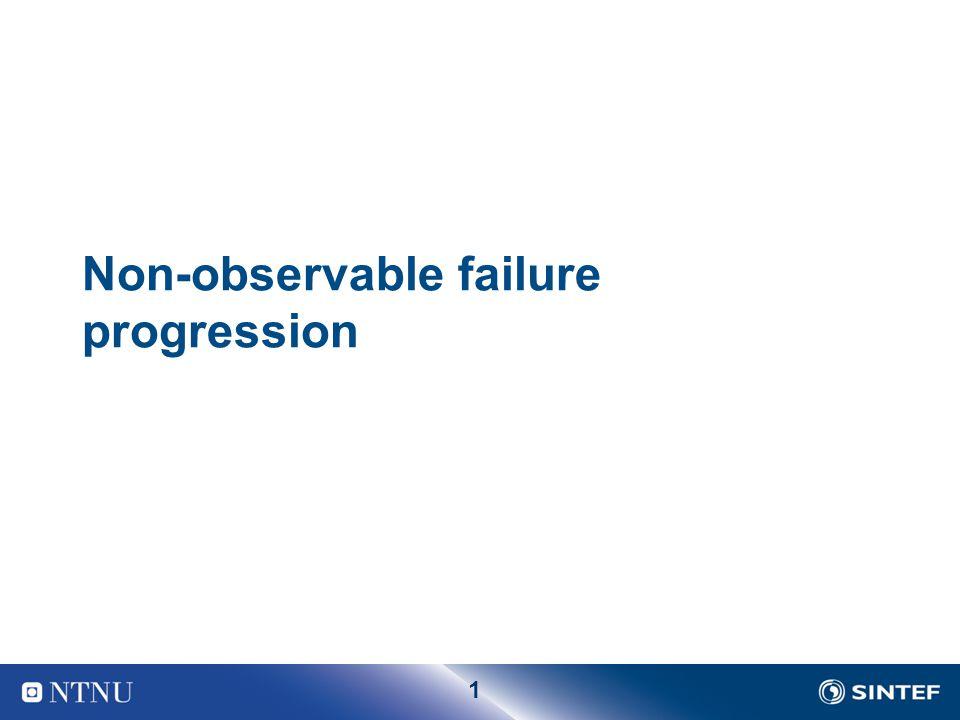 1 Non-observable failure progression