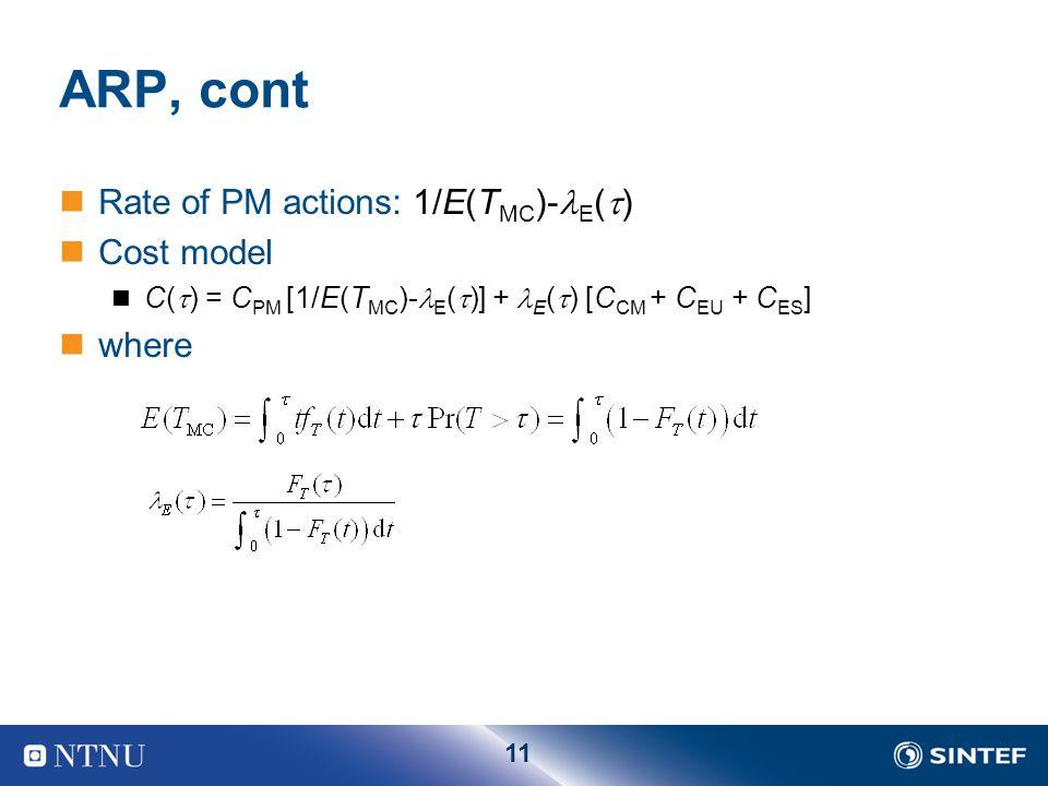 11 ARP, cont Rate of PM actions: 1/E(T MC )- E (  ) Cost model C(  ) = C PM [1/E(T MC )- E (  )] + E (  ) [C CM + C EU + C ES ] where