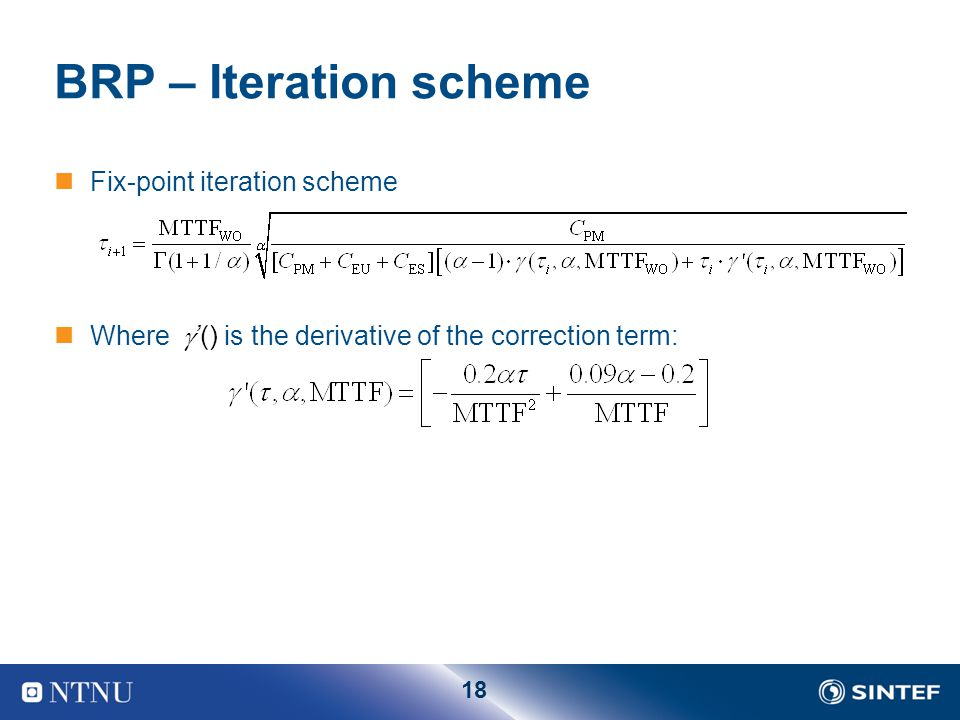 18 BRP – Iteration scheme Fix-point iteration scheme Where  '() is the derivative of the correction term: