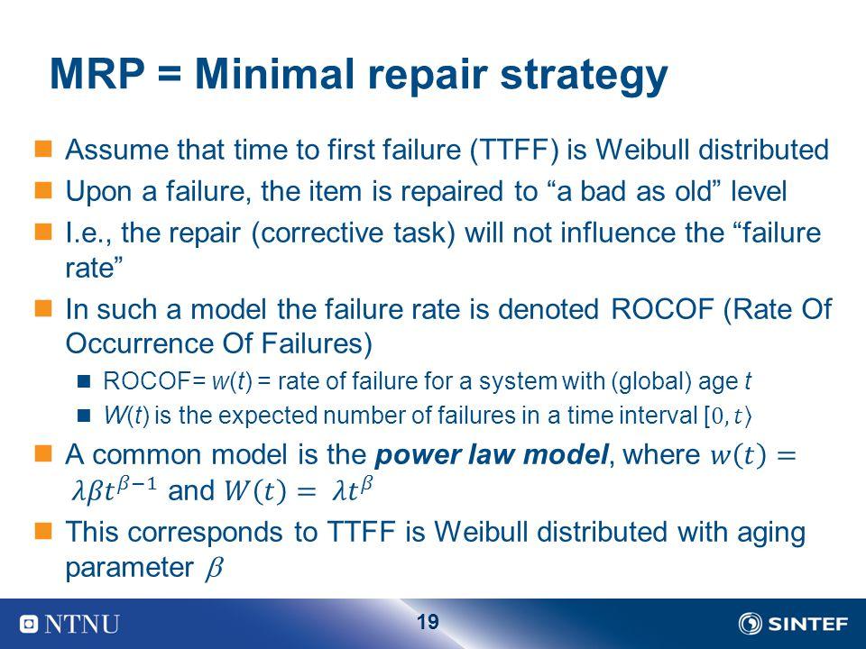 19 MRP = Minimal repair strategy