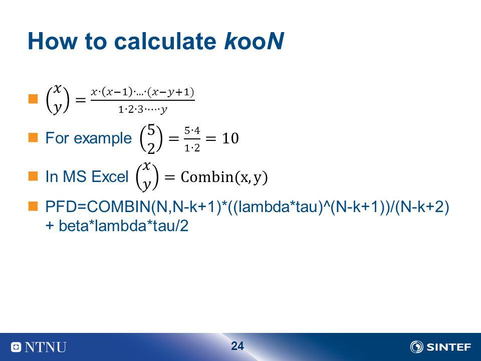 24 How to calculate kooN