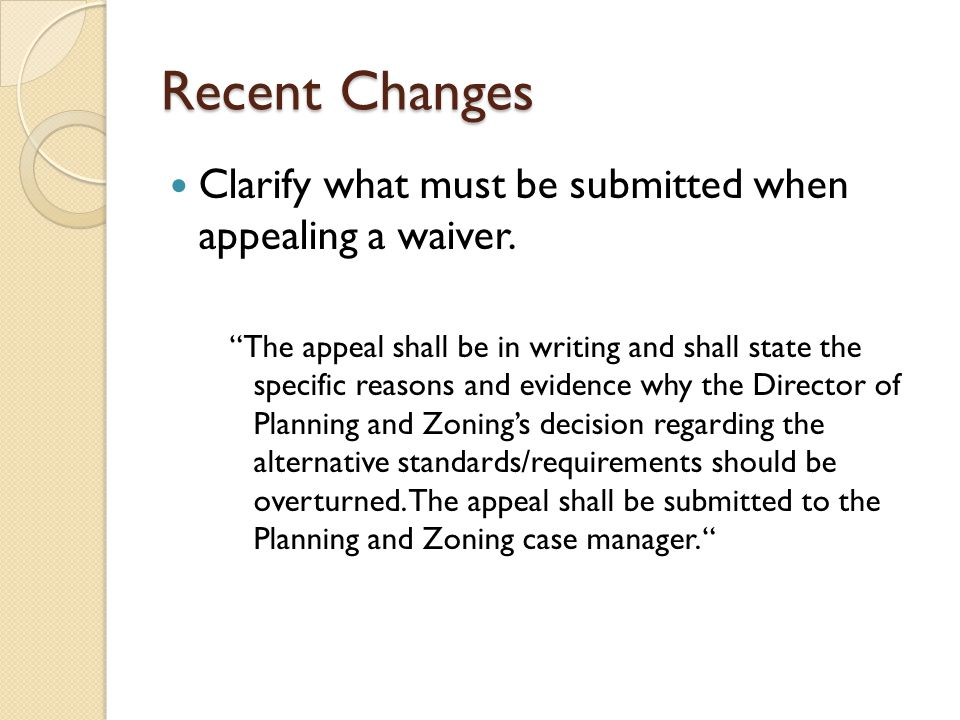 Recent Changes Clarify what must be submitted when appealing a waiver.
