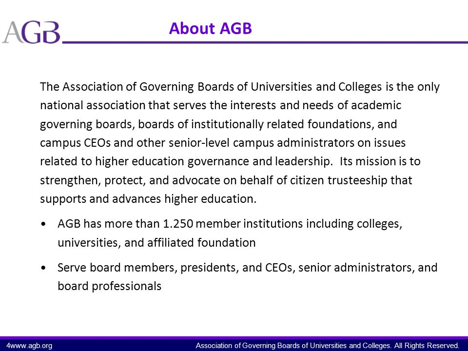 Association of Governing Boards of Universities and Colleges. All Rights Reserved. About AGB The Association of Governing Boards of Universities and C