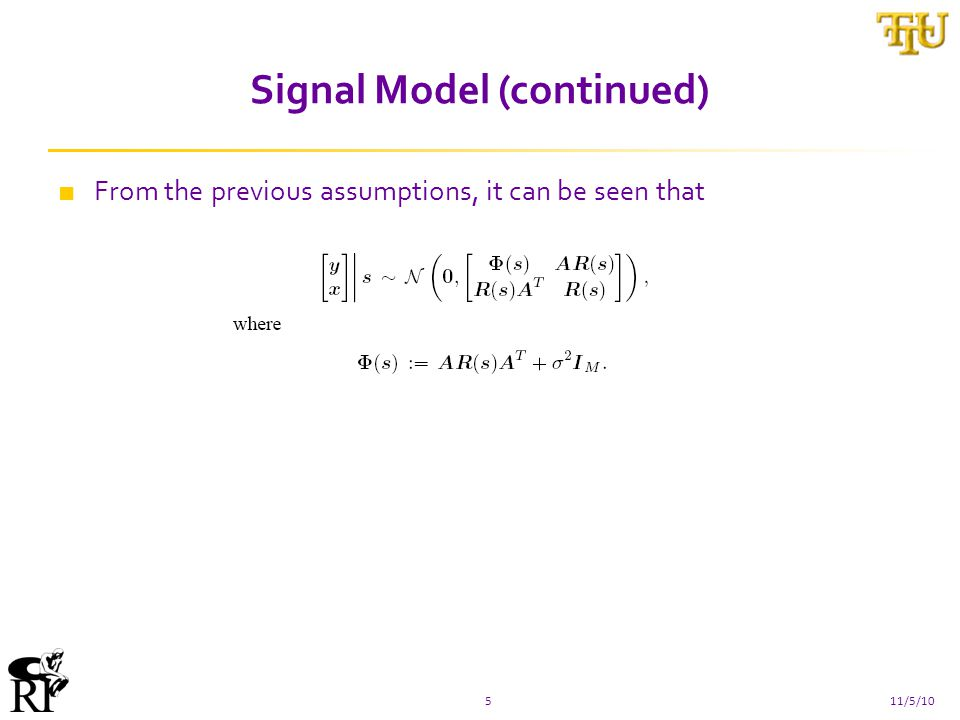 Signal Model (continued) 511/5/10 ■ From the previous assumptions, it can be seen that