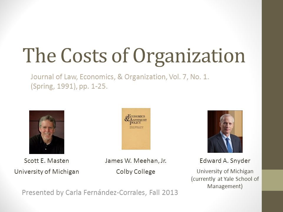 The Costs of Organization Scott E. MastenJames W.
