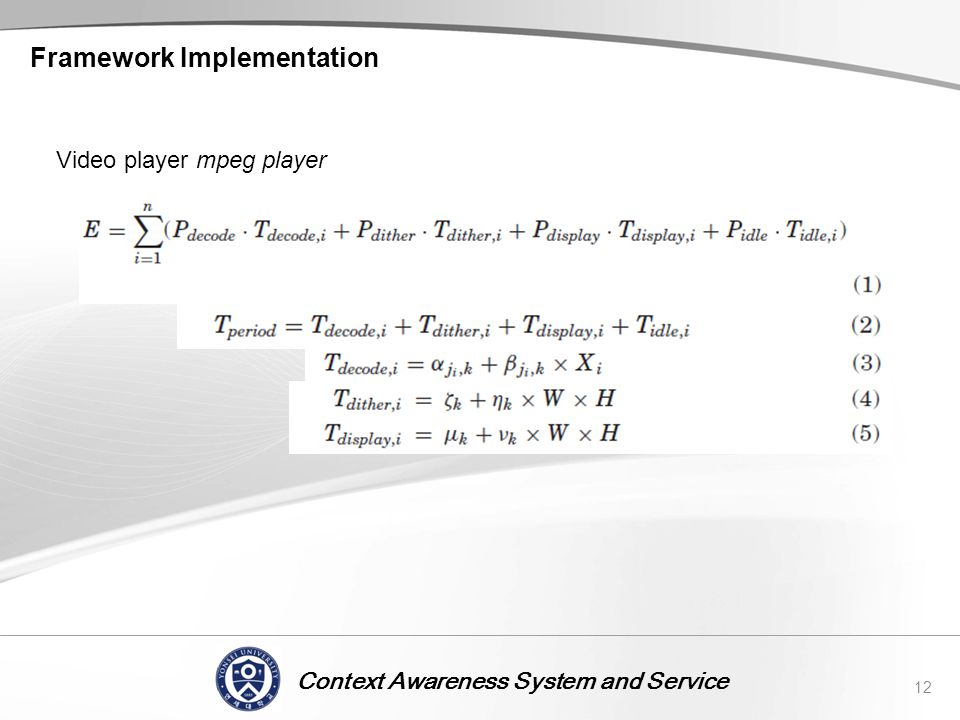Context Awareness System and Service Framework Implementation 12 Video player mpeg player