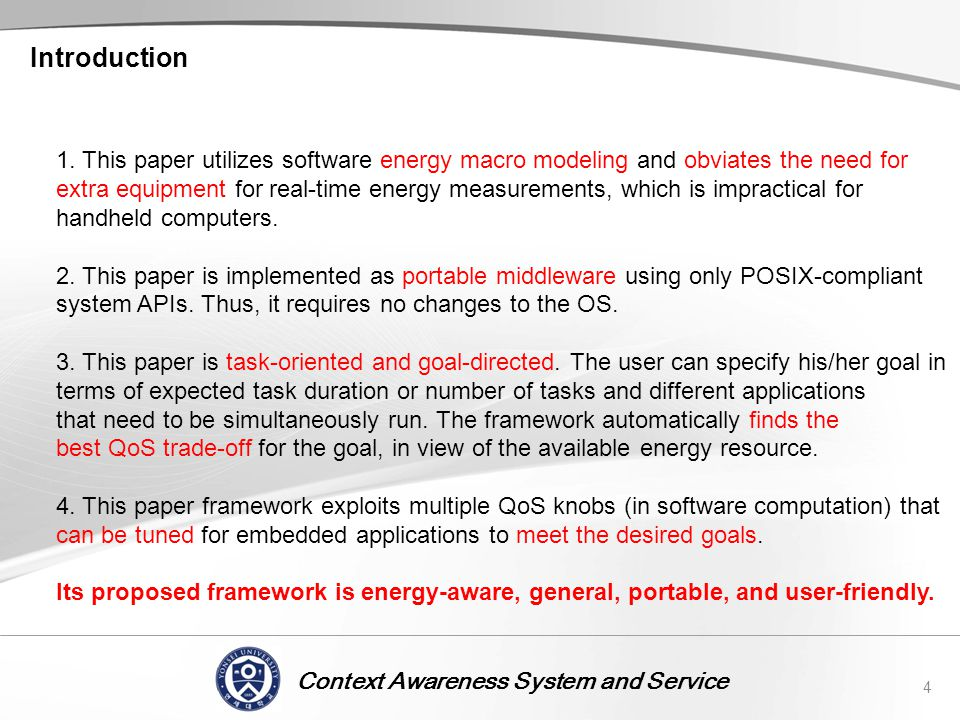 Context Awareness System and Service Introduction 4 1. This paper utilizes software energy macro modeling and obviates the need for extra equipment fo