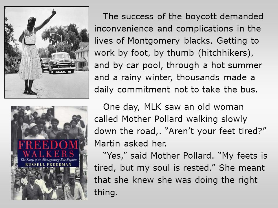 The success of the boycott demanded inconvenience and complications in the lives of Montgomery blacks. Getting to work by foot, by thumb (hitchhikers)