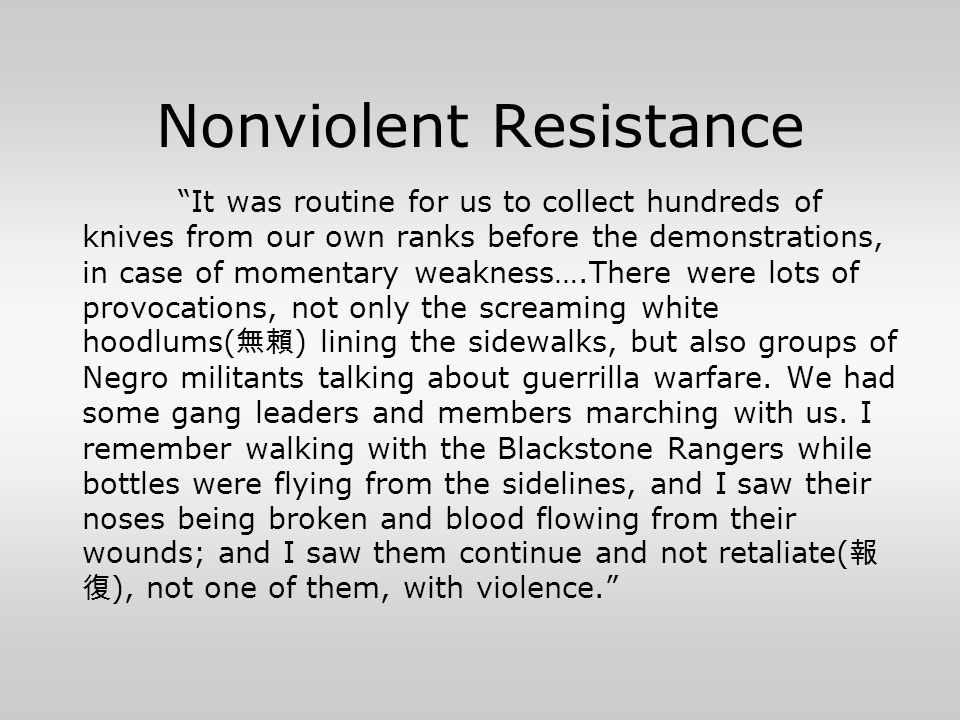 """Nonviolent Resistance """"It was routine for us to collect hundreds of knives from our own ranks before the demonstrations, in case of momentary weakness"""
