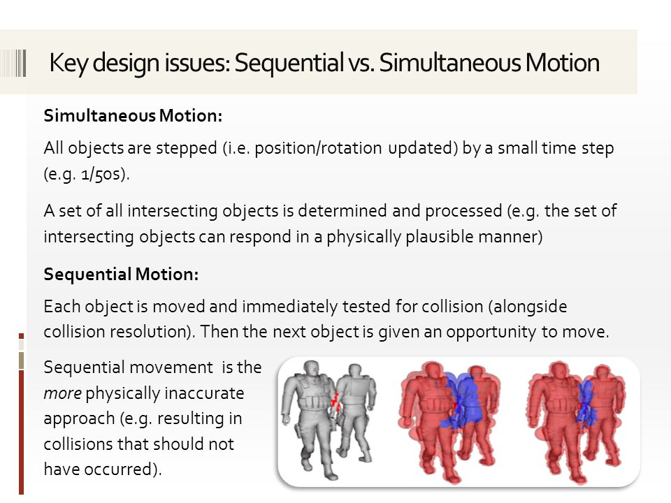 Simultaneous Motion: All objects are stepped (i.e.