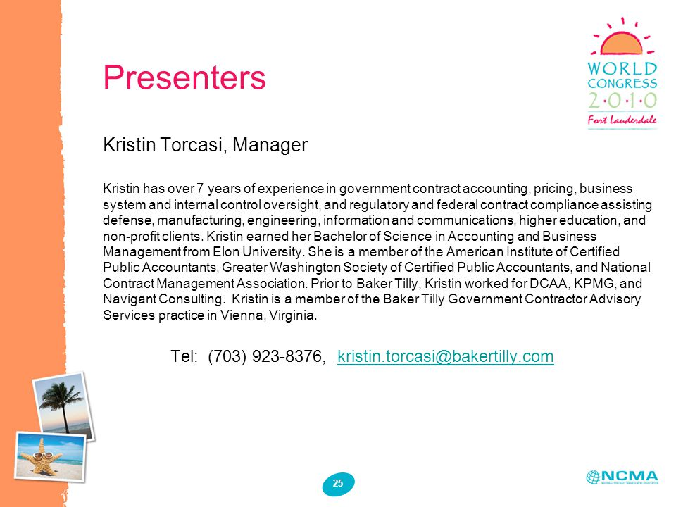 25 Presenters Kristin Torcasi, Manager Kristin has over 7 years of experience in government contract accounting, pricing, business system and internal
