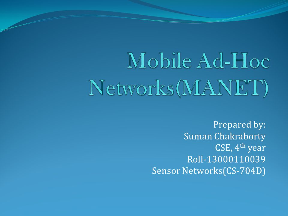 Overview:  Wireless Networks  MANET  Ad-Hoc Network vs.