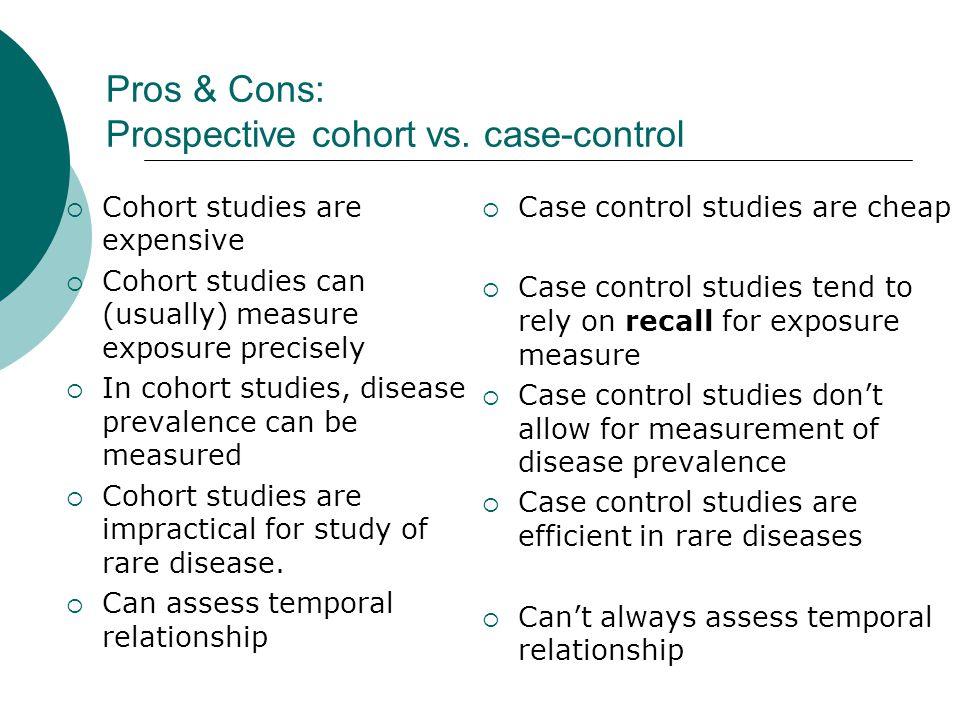 Pros & Cons: Prospective cohort vs.
