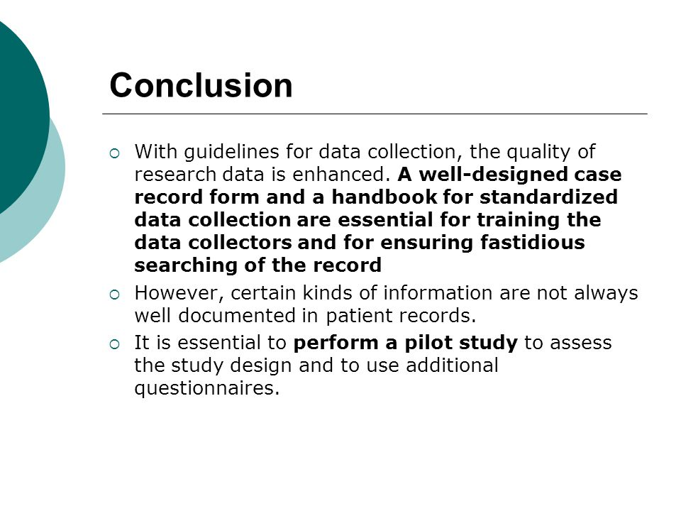 Conclusion  With guidelines for data collection, the quality of research data is enhanced.