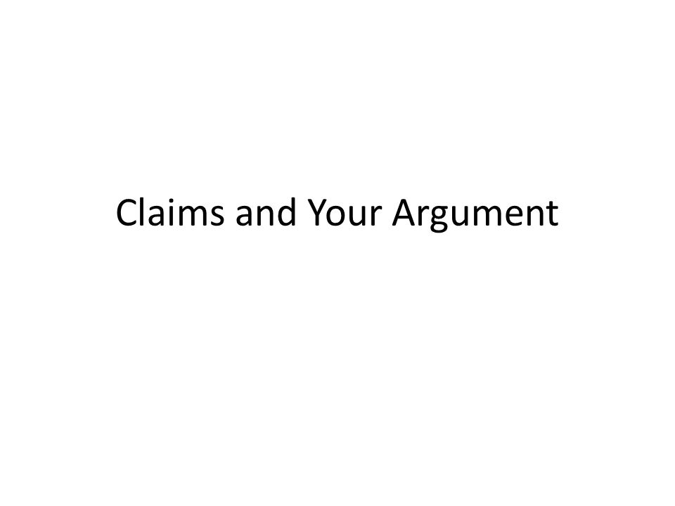 Claims and Your Argument