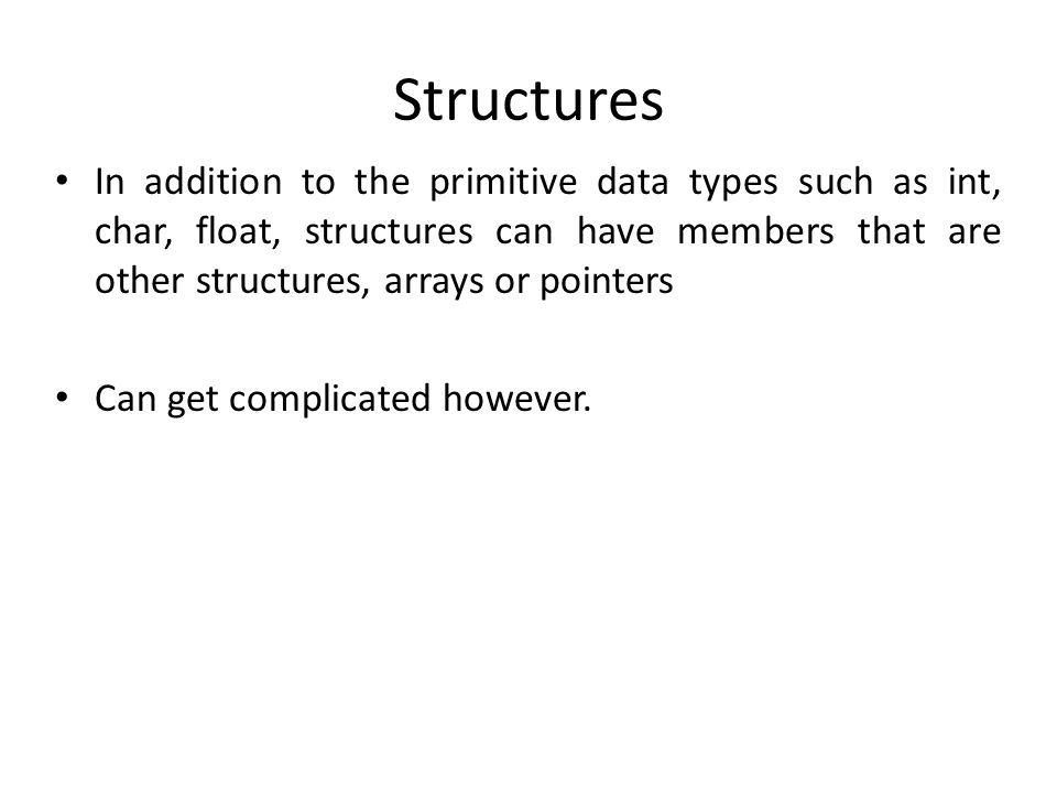 Defining Structures A structure type is usually defined using a typedef statement.