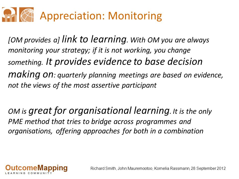 Richard Smith, John Mauremootoo, Kornelia Rassmann, 28 September 2012 Appreciation: Monitoring [OM provides a] link to learning.