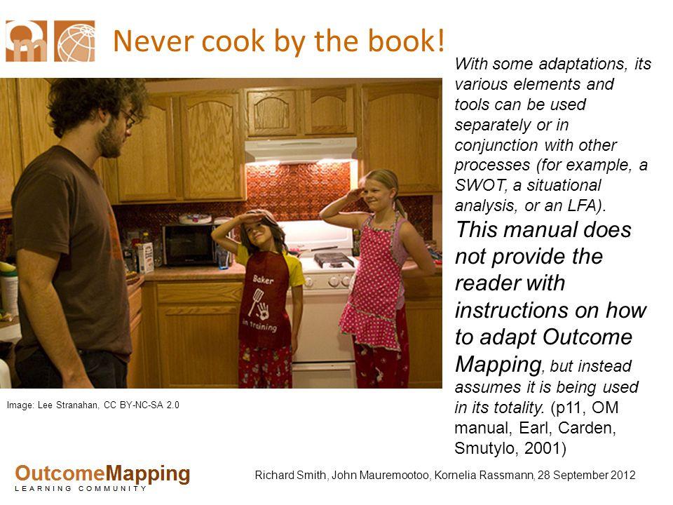 Richard Smith, John Mauremootoo, Kornelia Rassmann, 28 September 2012 Never cook by the book.