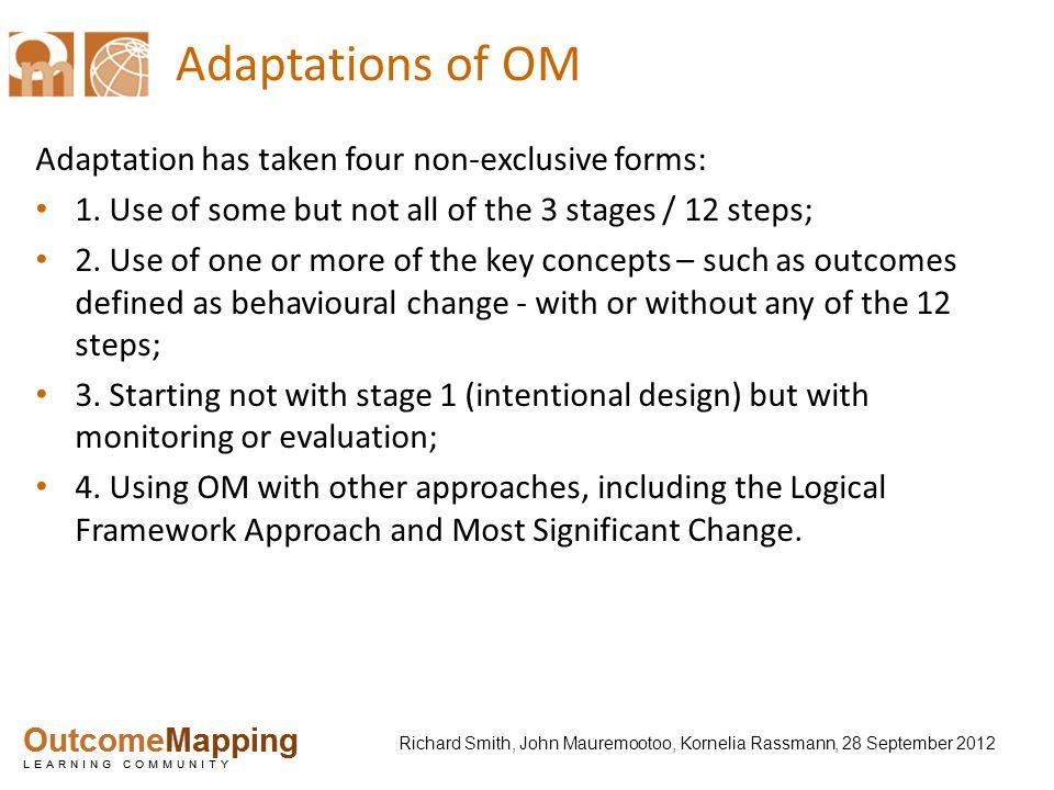 Richard Smith, John Mauremootoo, Kornelia Rassmann, 28 September 2012 Adaptations of OM Adaptation has taken four non-exclusive forms: 1. Use of some