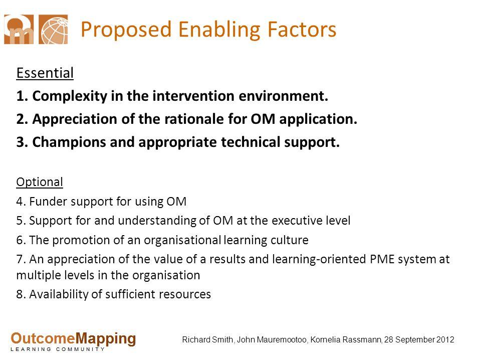 Richard Smith, John Mauremootoo, Kornelia Rassmann, 28 September 2012 Proposed Enabling Factors Essential 1. Complexity in the intervention environmen