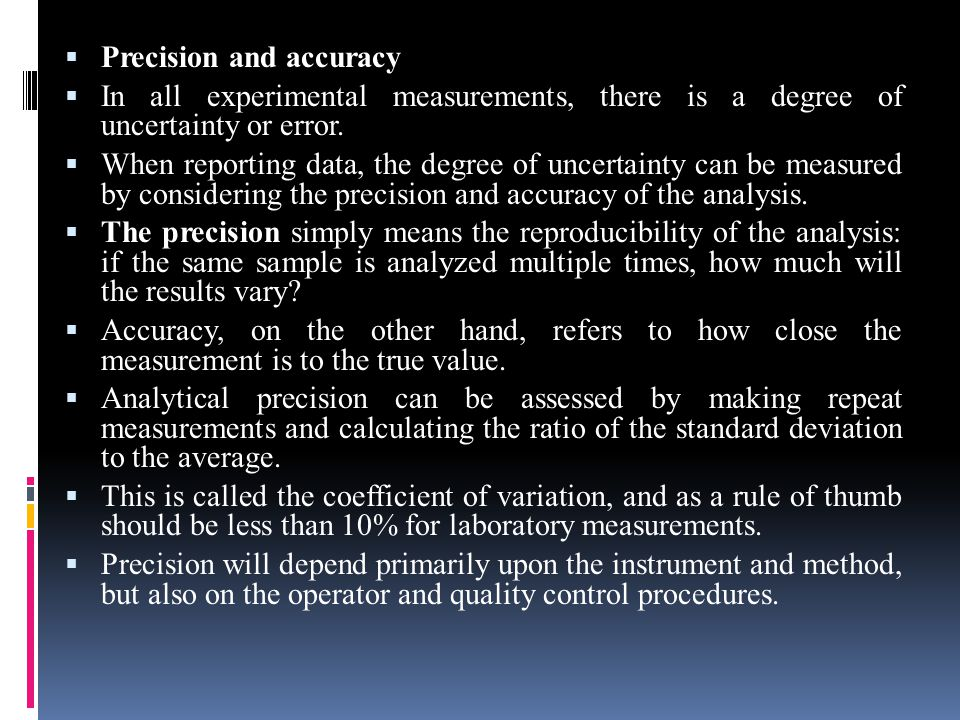  Precision and accuracy  In all experimental measurements, there is a degree of uncertainty or error.