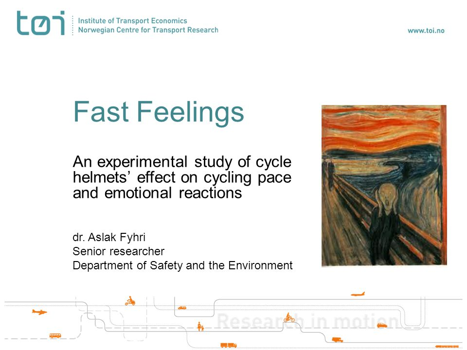 Fast Feelings An experimental study of cycle helmets' effect on cycling pace and emotional reactions dr.