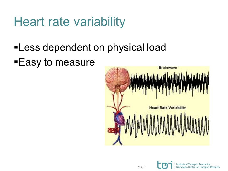 Page Heart rate variability  Less dependent on physical load  Easy to measure 7