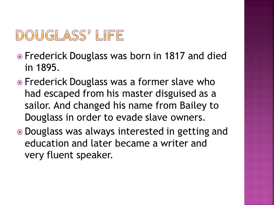  Frederick Douglass was born in 1817 and died in 1895.
