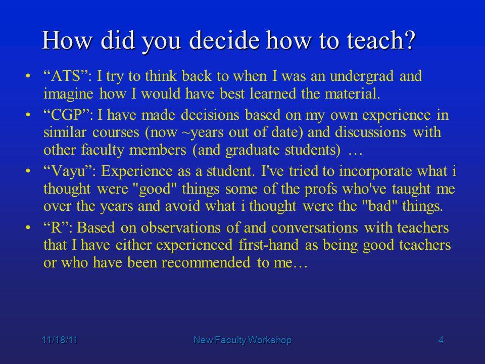15 11/18/11New Faculty Workshop Another Digression JiTT described in your wordsJiTT described in your words Jargon already familiar (JiTT, WarmUp)Jargon already familiar (JiTT, WarmUp) preview of important concepts preview of important concepts