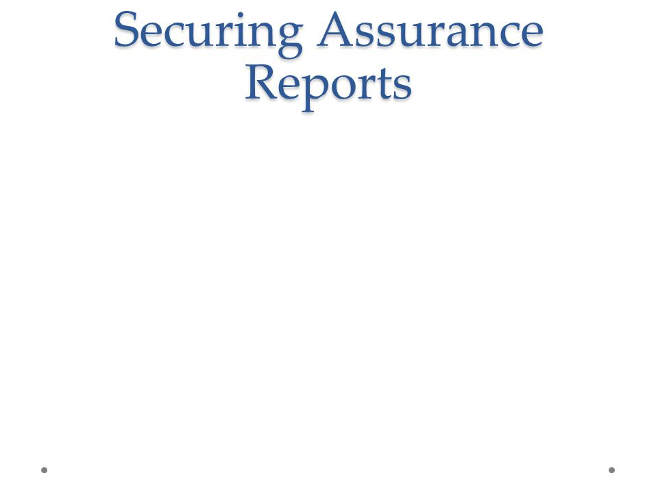 Securing Assurance Reports