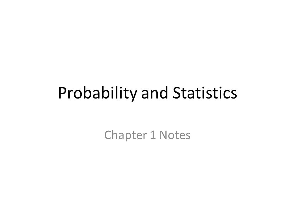 Probability and Statistics Chapter 1 Notes