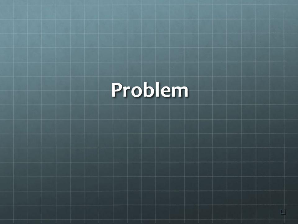Problem ☐ ☐