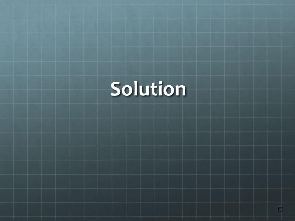 Solution ☐ ☐