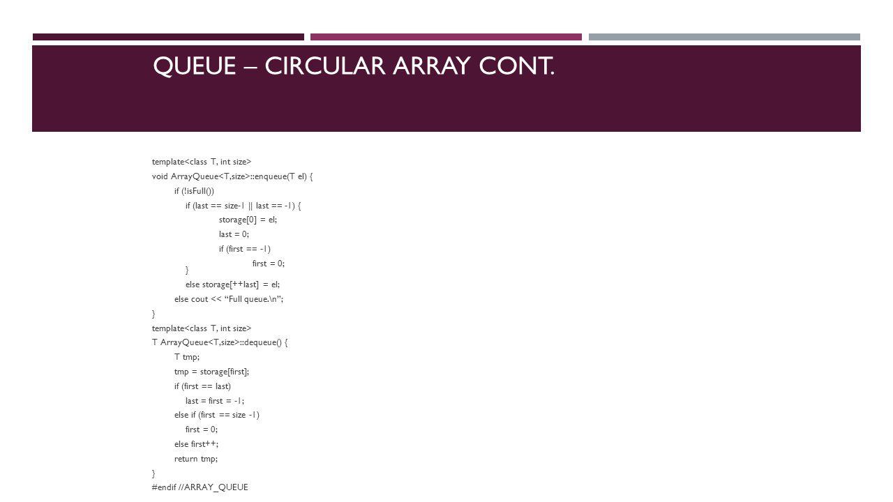 QUEUE – CIRCULAR ARRAY CONT.