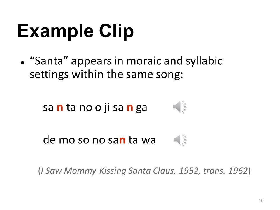 Example Moraic Syllabic ningen ('human')ni-n-ge-nnin-gen sekai ('world') se-ka-i se-kai hoshii ('want')ho-shi-i ho-shii suki ('like')sɯ-ki, sɯ̥-kis(ɯ̥ )ki Example settings 15