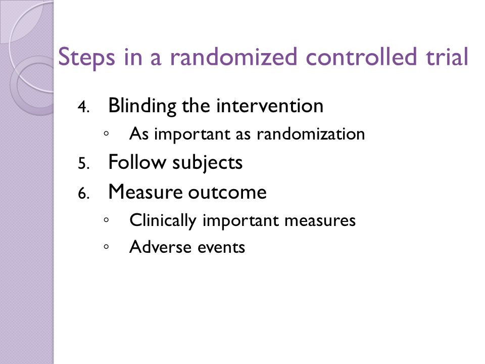 Steps in a randomized controlled trial 4.
