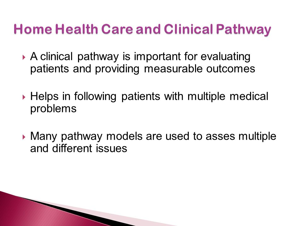  A clinical pathway is important for evaluating patients and providing measurable outcomes  Helps in following patients with multiple medical proble