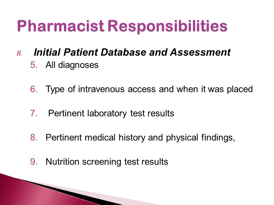 II. Initial Patient Database and Assessment 5.All diagnoses 6.Type of intravenous access and when it was placed 7. Pertinent laboratory test results 8