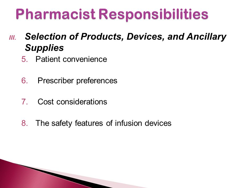 III. Selection of Products, Devices, and Ancillary Supplies 5.Patient convenience 6. Prescriber preferences 7. Cost considerations 8.The safety featur