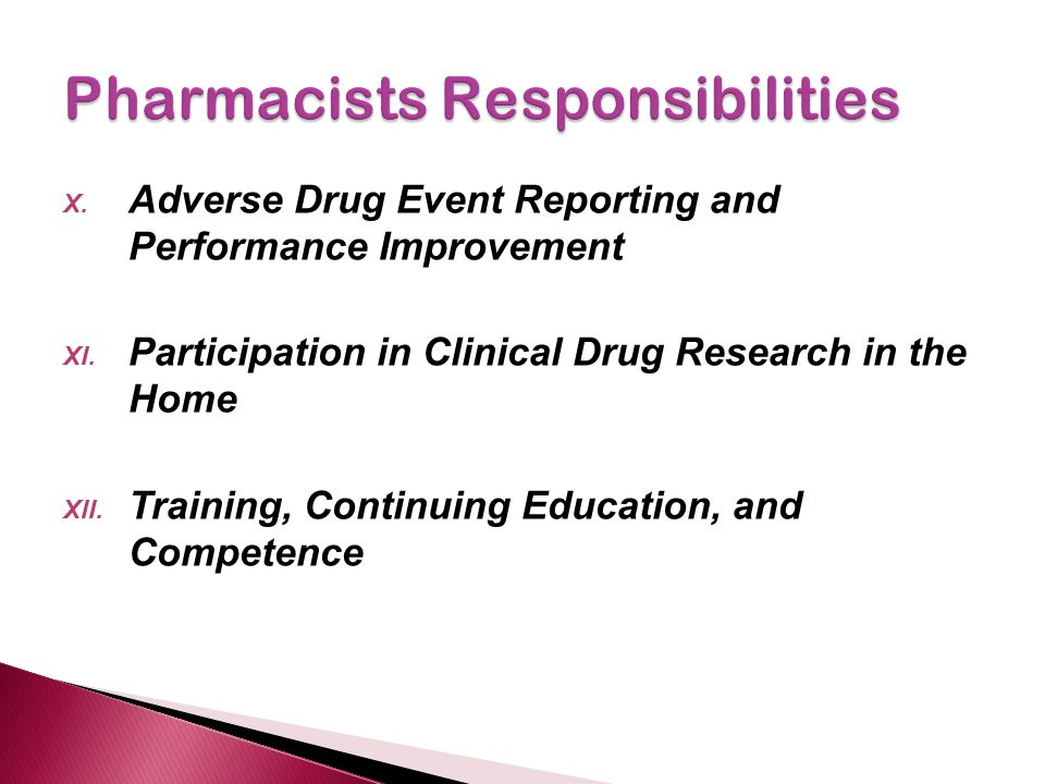 X. Adverse Drug Event Reporting and Performance Improvement XI. Participation in Clinical Drug Research in the Home XII. Training, Continuing Educatio