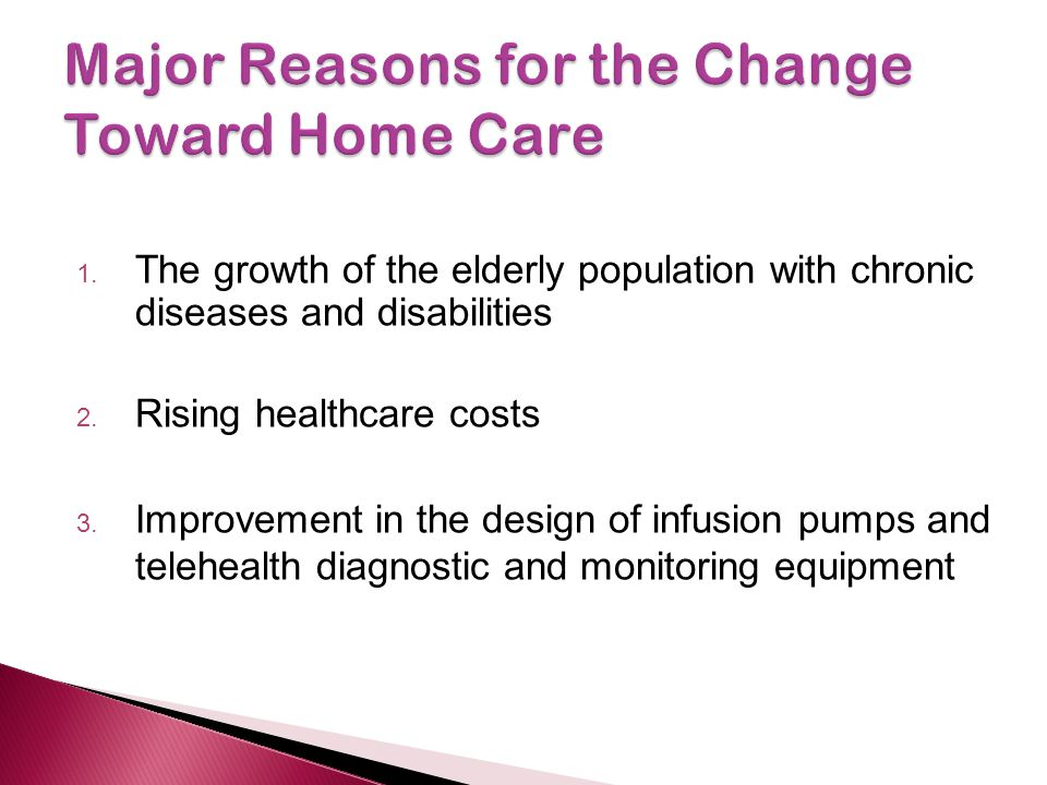 1. The growth of the elderly population with chronic diseases and disabilities 2. Rising healthcare costs 3. Improvement in the design of infusion pum