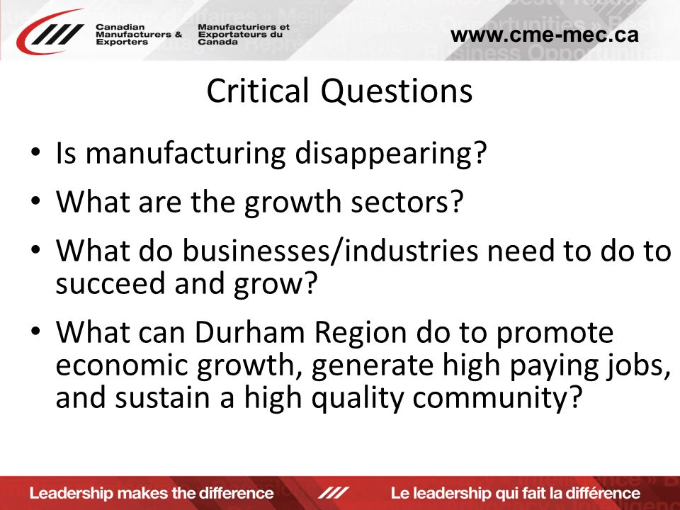 www.cme-mec.ca Critical Questions Is manufacturing disappearing.