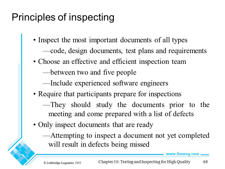 © Lethbridge/Laganière 2005 Chapter 10: Testing and Inspecting for High Quality68 Principles of inspecting Inspect the most important documents of all