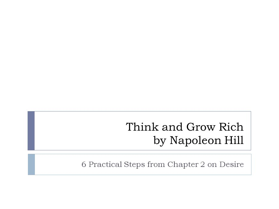 Think and Grow Rich by Napoleon Hill 6 Practical Steps from Chapter 2 on Desire